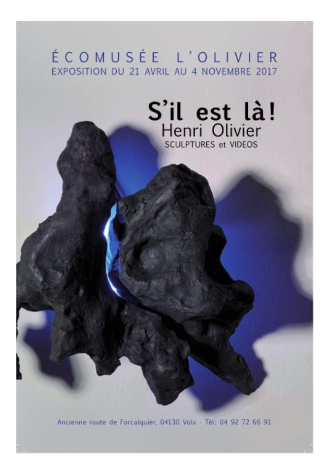EXPOSITION: HENRI OLIVIER S'il est là!