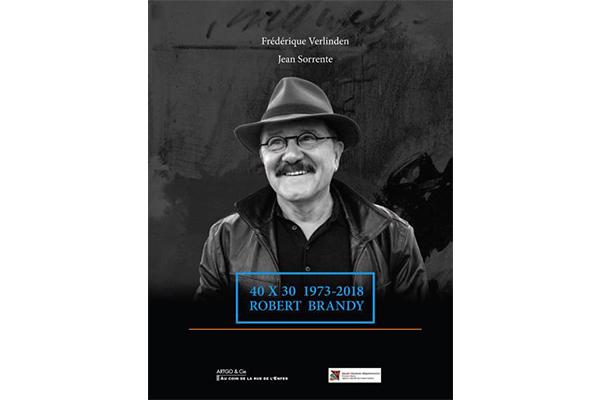 40 X 30 1973-2018 ROBERT BRANDY